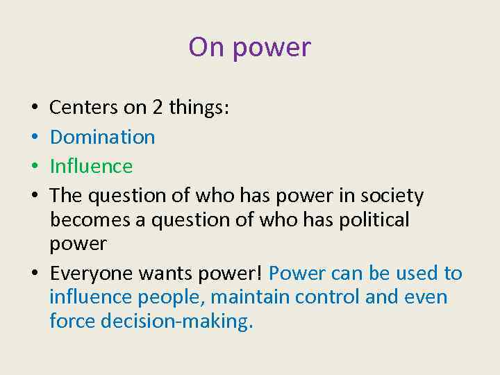 On power Centers on 2 things: Domination Influence The question of who has power