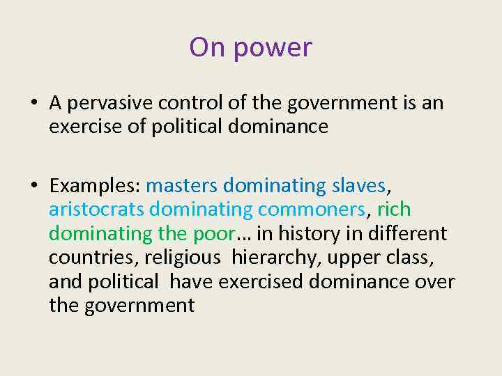 On power • A pervasive control of the government is an exercise of political