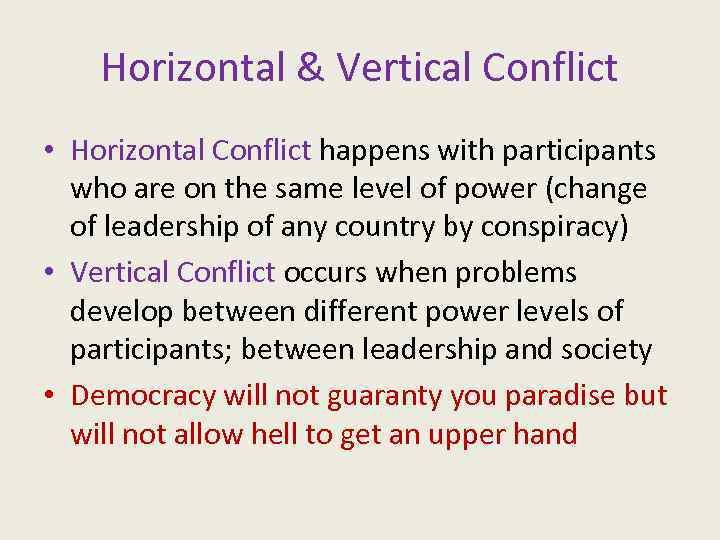 Horizontal & Vertical Conflict • Horizontal Conflict happens with participants who are on the