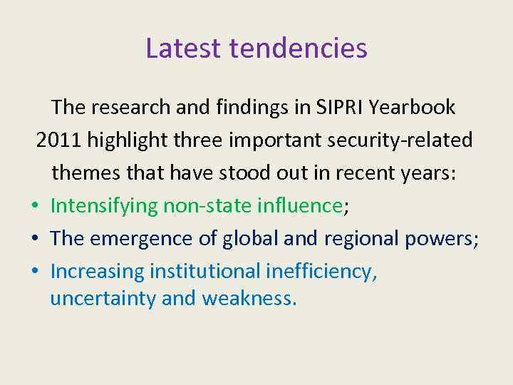 Latest tendencies The research and findings in SIPRI Yearbook 2011 highlight three important security-related