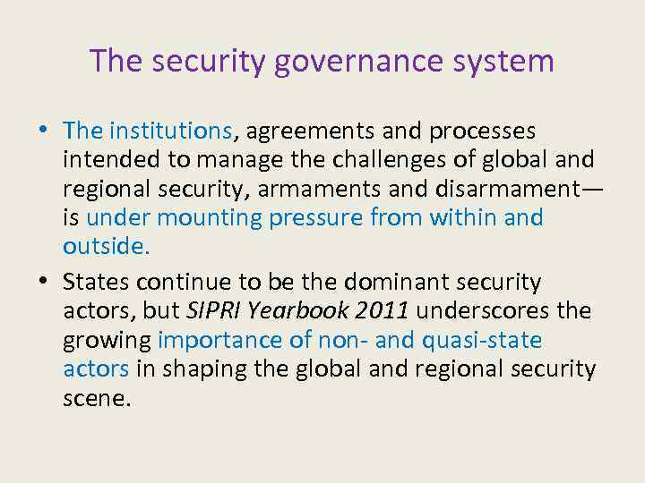 The security governance system • The institutions, agreements and processes intended to manage the