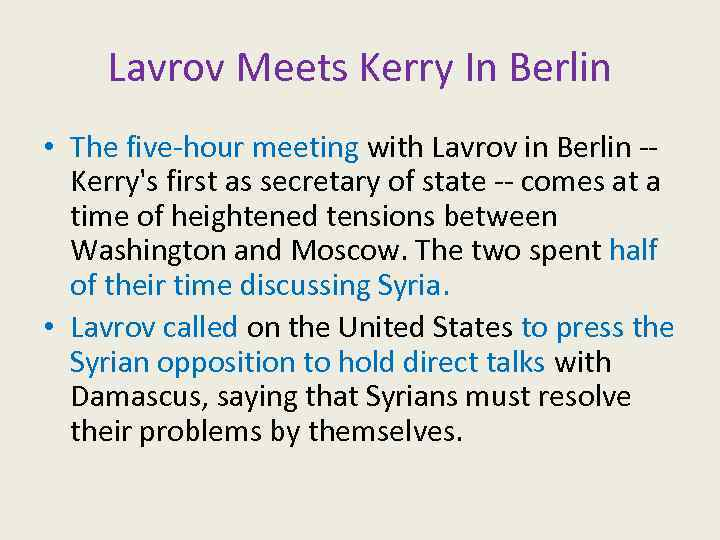 Lavrov Meets Kerry In Berlin • The five-hour meeting with Lavrov in Berlin --