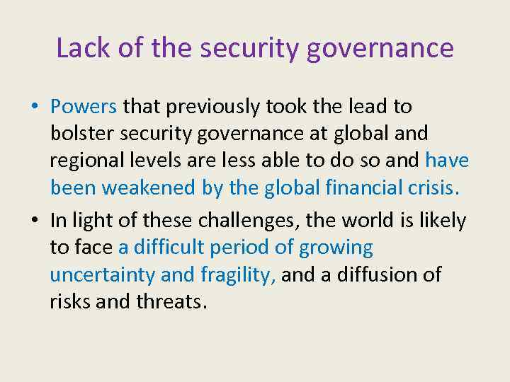 Lack of the security governance • Powers that previously took the lead to bolster