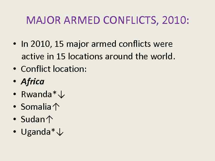 MAJOR ARMED CONFLICTS, 2010: • In 2010, 15 major armed conflicts were active in