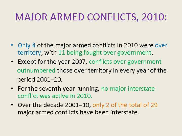 MAJOR ARMED CONFLICTS, 2010: • Only 4 of the major armed conflicts in 2010