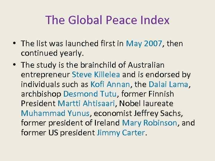 The Global Peace Index • The list was launched first in May 2007, then