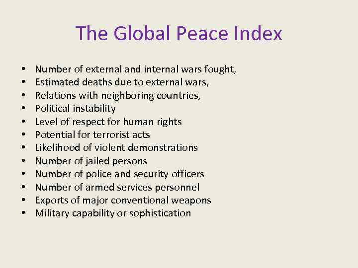 The Global Peace Index • • • Number of external and internal wars fought,