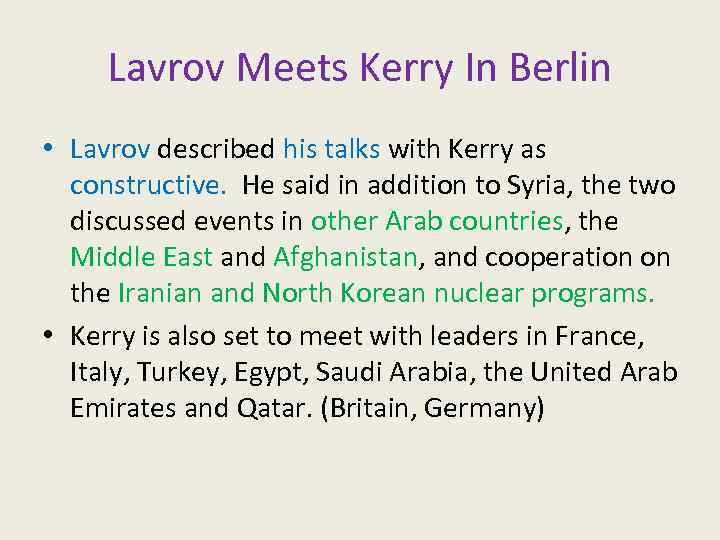 Lavrov Meets Kerry In Berlin • Lavrov described his talks with Kerry as constructive.