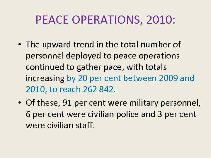 PEACE OPERATIONS, 2010: • The upward trend in the total number of personnel deployed