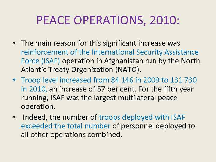 PEACE OPERATIONS, 2010: • The main reason for this significant increase was reinforcement of
