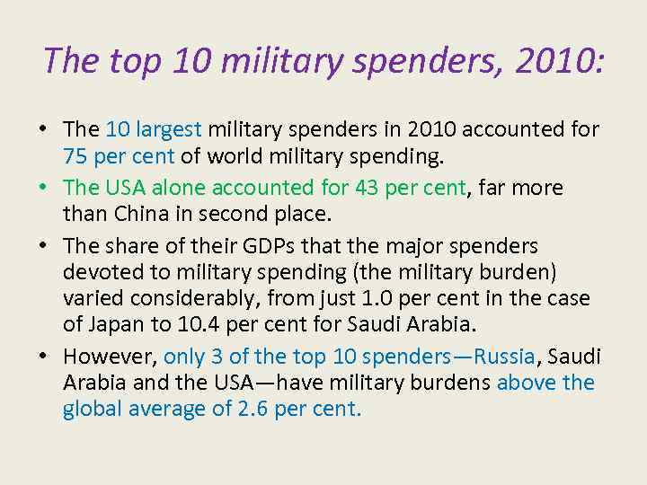 The top 10 military spenders, 2010: • The 10 largest military spenders in 2010
