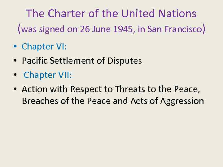 The Charter of the United Nations (was signed on 26 June 1945, in San
