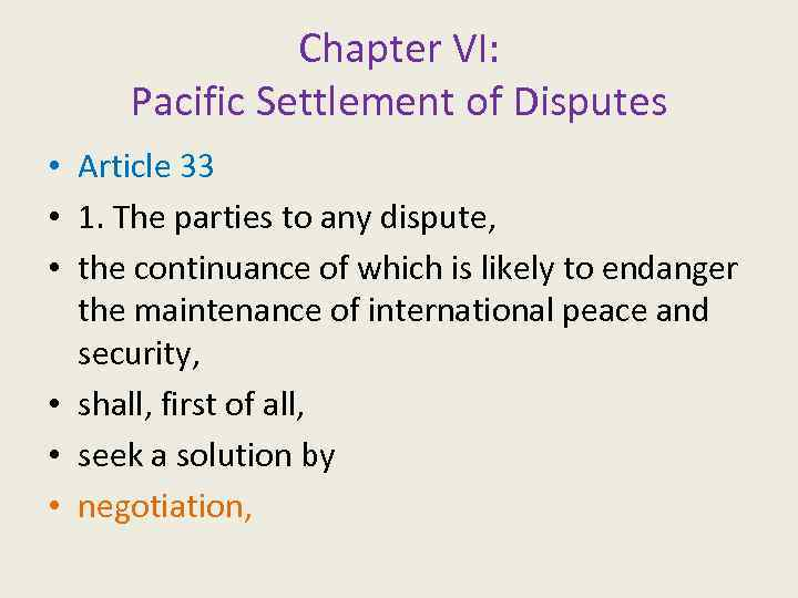 Chapter VI: Pacific Settlement of Disputes • Article 33 • 1. The parties to