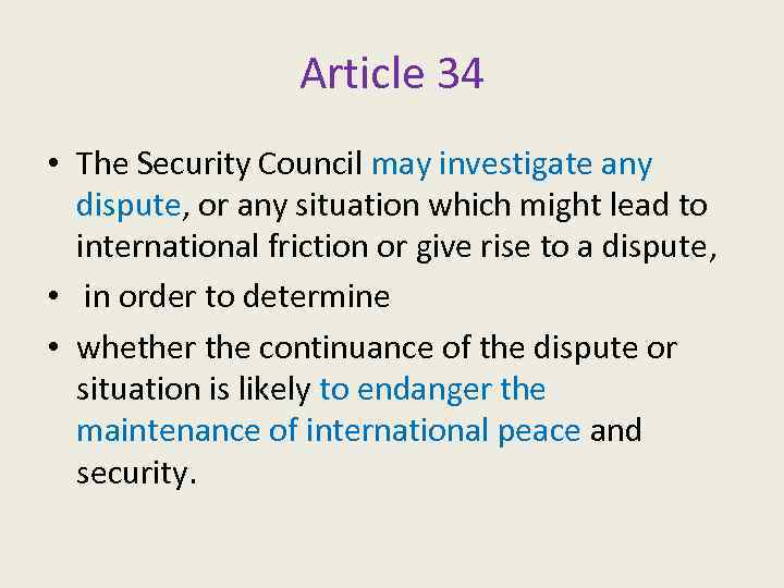 Article 34 • The Security Council may investigate any dispute, or any situation which
