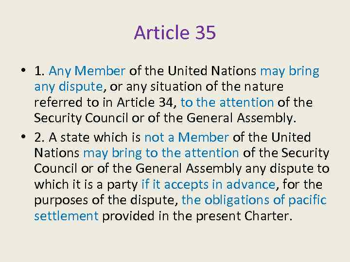 Article 35 • 1. Any Member of the United Nations may bring any dispute,