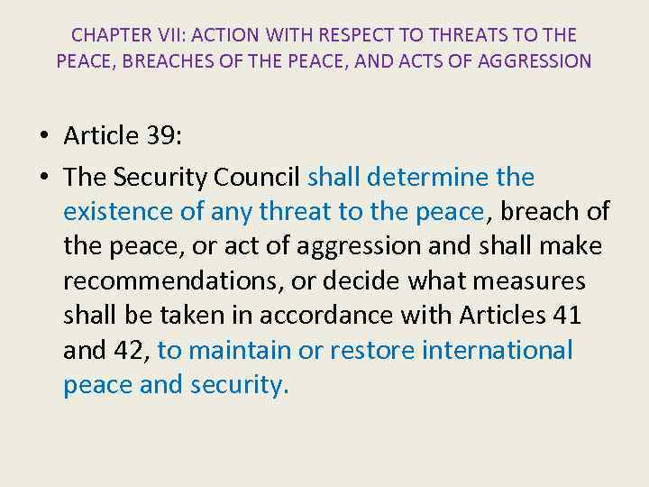 CHAPTER VII: ACTION WITH RESPECT TO THREATS TO THE PEACE, BREACHES OF THE PEACE,