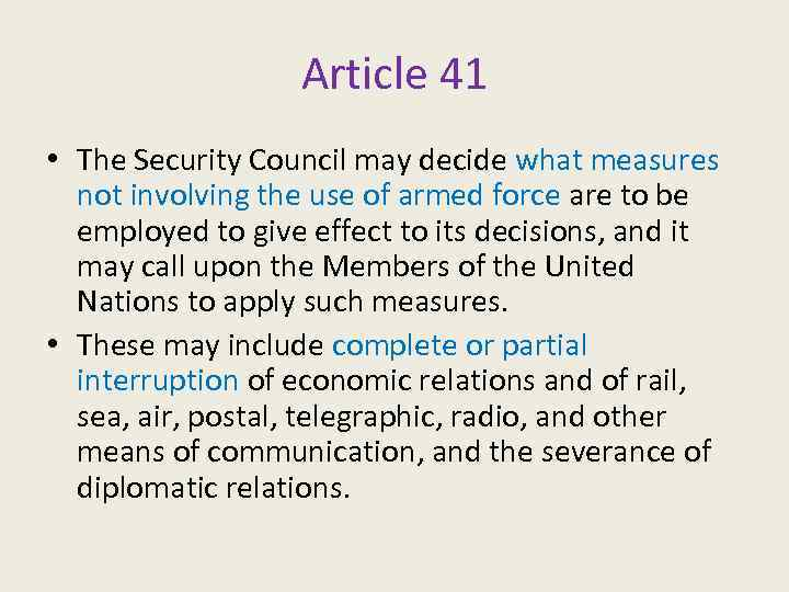 Article 41 • The Security Council may decide what measures not involving the use