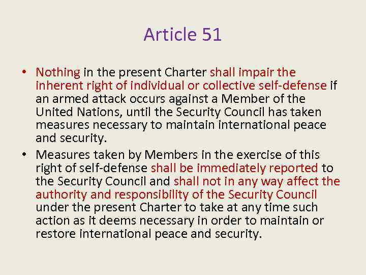 Article 51 • Nothing in the present Charter shall impair the inherent right of