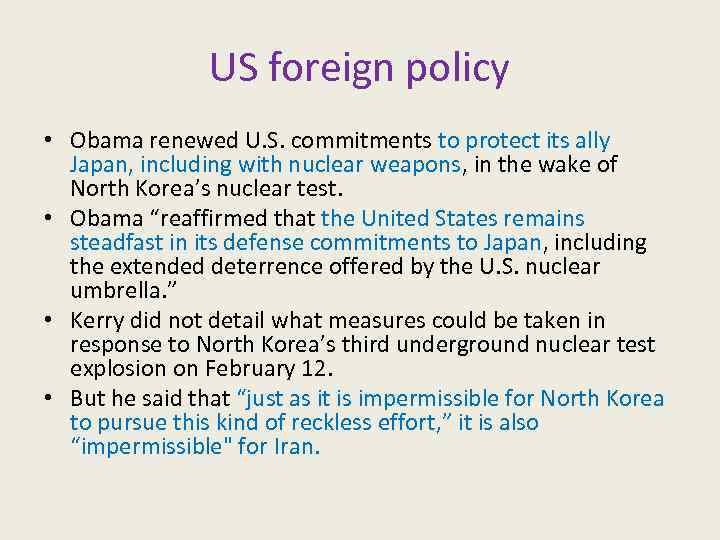 US foreign policy • Obama renewed U. S. commitments to protect its ally Japan,