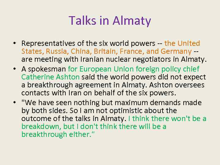 Talks in Almaty • Representatives of the six world powers -- the United States,