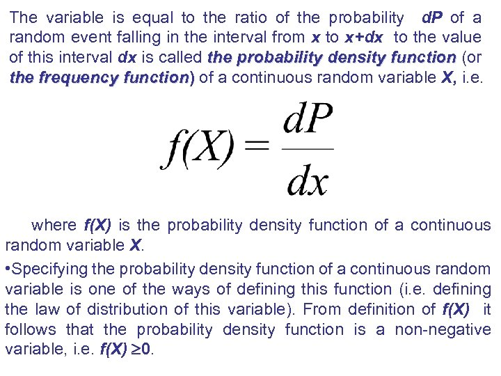 The variable is equal to the ratio of the probability d. P of a