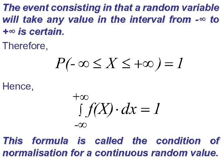 The event consisting in that a random variable will take any value in the