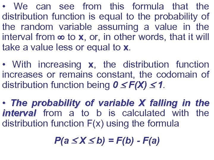 • We can see from this formula that the distribution function is equal