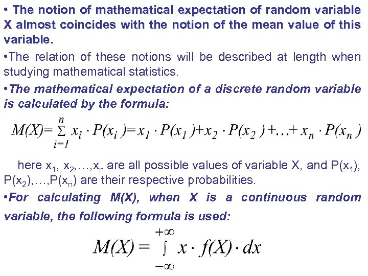 • The notion of mathematical expectation of random variable X almost coincides with