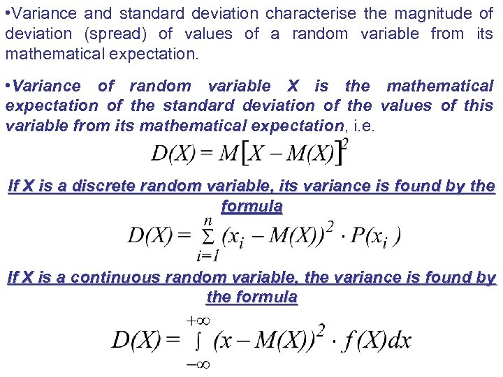 • Variance and standard deviation characterise the magnitude of deviation (spread) of values