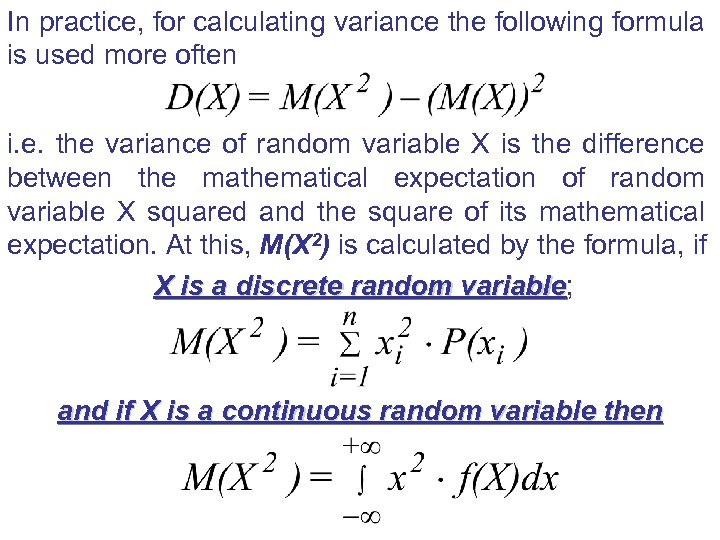In practice, for calculating variance the following formula is used more often i. e.