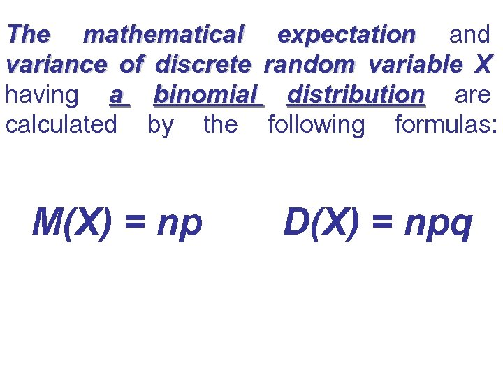 The mathematical expectation and expectation variance of discrete random variable X having a binomial
