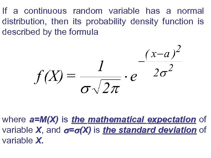 If a continuous random variable has a normal distribution, then its probability density function