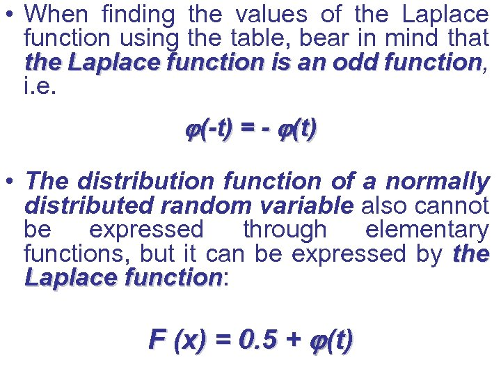 • When finding the values of the Laplace function using the table, bear