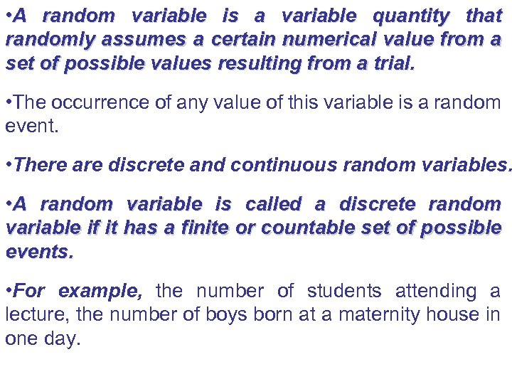 • A random variable is a variable quantity that randomly assumes a certain