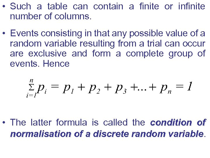 • Such a table can contain a finite or infinite number of columns.
