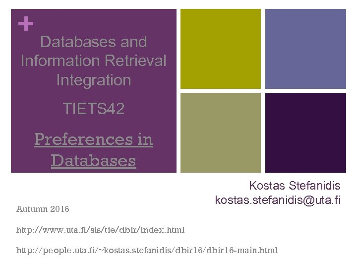 + Databases and Information Retrieval Integration TIETS 42 Preferences in Databases Autumn 2016 Kostas