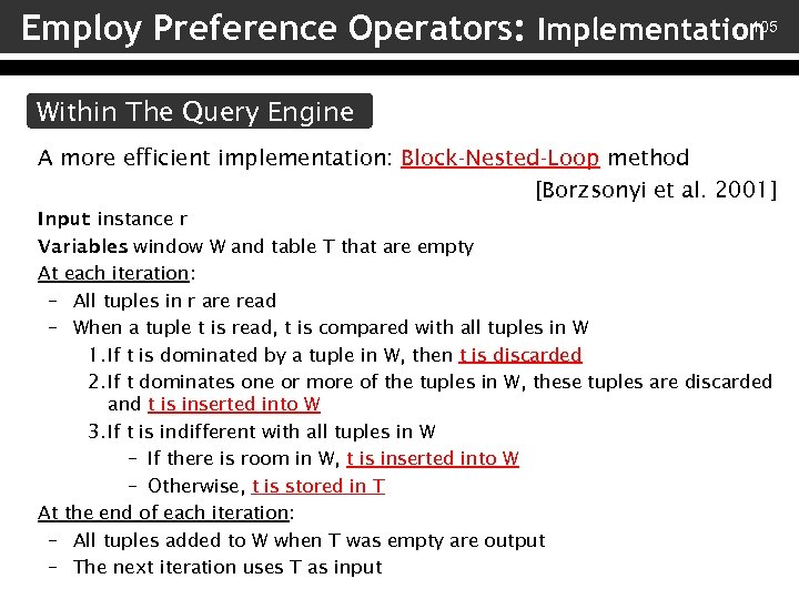 105 Employ Preference Operators: Implementation Within The Query Engine A more efficient implementation: Block-Nested-Loop