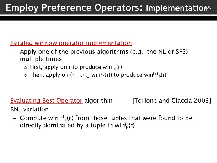 106 Employ Preference Operators: Implementation Iterated winnow operator implementation – Apply one of the