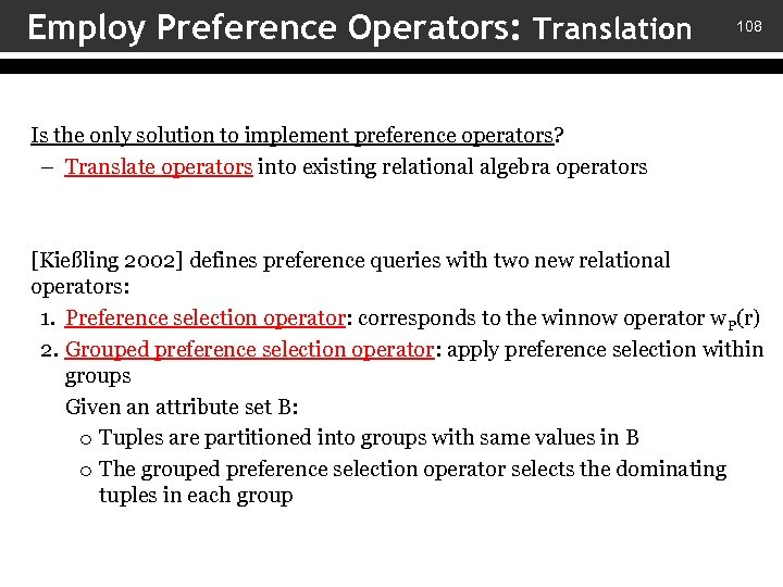 Employ Preference Operators: Translation 108 Is the only solution to implement preference operators? –