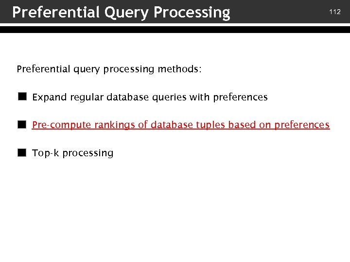 Preferential Query Processing 112 Preferential query processing methods: v – Expand regular database queries