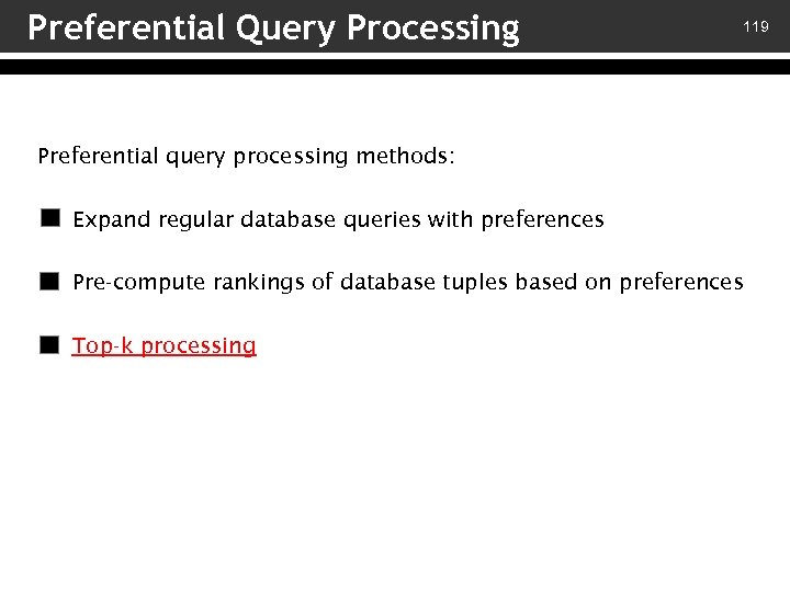 Preferential Query Processing 119 Preferential query processing methods: v – Expand regular database queries