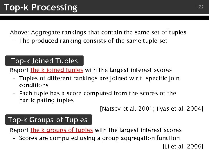 Top-k Processing 122 Above: Aggregate rankings that contain the same set of tuples –