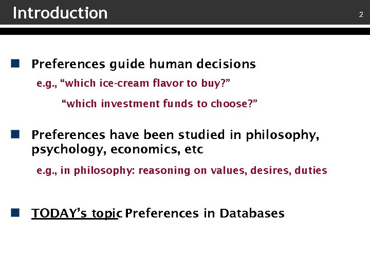 """Introduction Preferences guide human decisions e. g. , """"which ice-cream flavor to buy? """""""