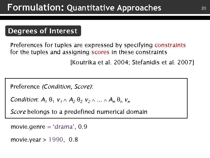 Formulation: Quantitative Approaches Degrees of Interest Preferences for tuples are expressed by specifying constraints