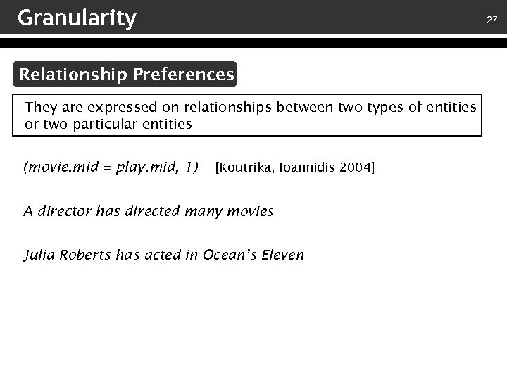 Granularity 27 Relationship Preferences They are expressed on relationships between two types of entities