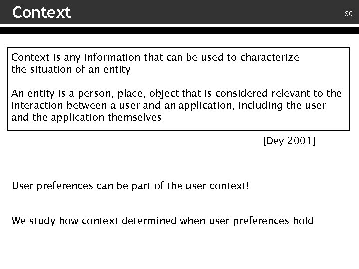Context 30 Context is any information that can be used to characterize the situation