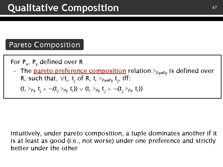 Qualitative Composition 47 Pareto Composition For Px, Py defined over R – The pareto