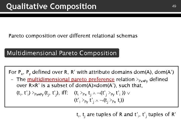 Qualitative Composition 49 Pareto composition over different relational schemas Multidimensional Pareto Composition For Px,