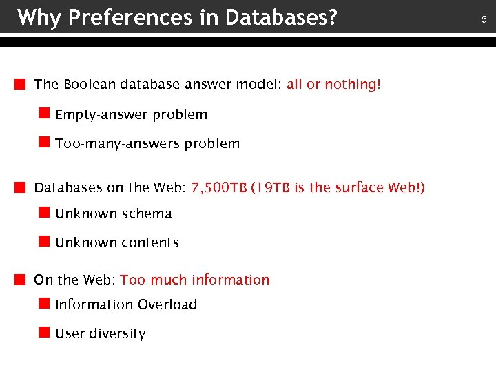 Why Preferences in Databases? The Boolean database answer model: all or nothing! Empty-answer problem
