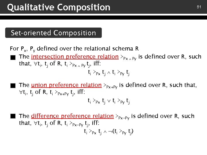 Qualitative Composition 51 Set-oriented Composition For Px, Py defined over the relational schema R